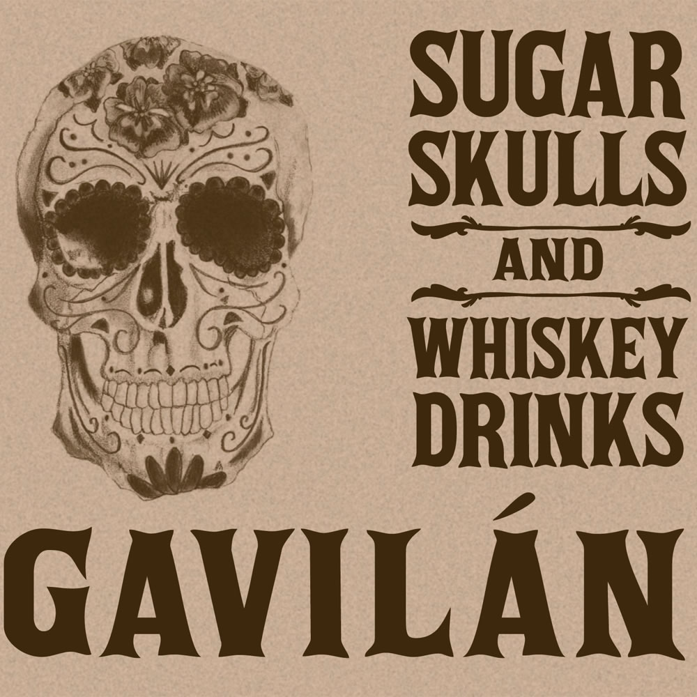 Sugar Skulls & Whiskey Drinks - Gavilán
